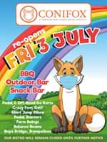 """Image may contain: text that says """"CONIFOX ADVENTURE PARK STABLES BISTRO EVENTS re-opens 3 JULY FRI BBQ Outdoor Bar Snack Bar Pedal & Off Road Go Karts Crazy Foot Golf Giant Jump Pillow Pedal Tractors Farm Swings Balance Beams Rope Bridge, Trampolines OUR BISTRO WILL REMAIN CLOSED UNTIL UNTIL FURTHER NOTICE"""""""